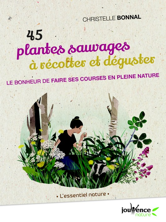 45 plantes sauvages a recolter et deguster couv.indd
